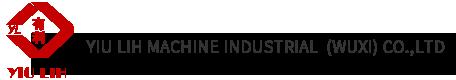 YIU LIH MACHINE INDUSTRAL (WUXI) CO., LTD.